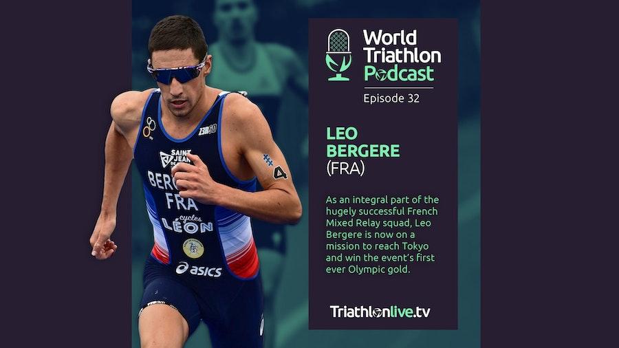 World Triathlon Podcast 32: Leo Bergere